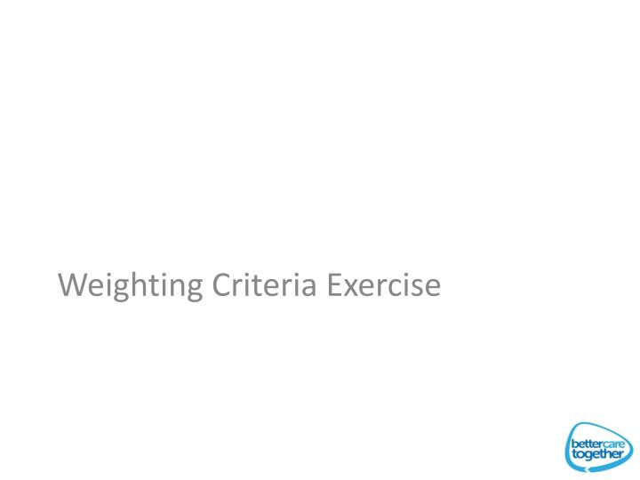Weighting Criteria Exercise