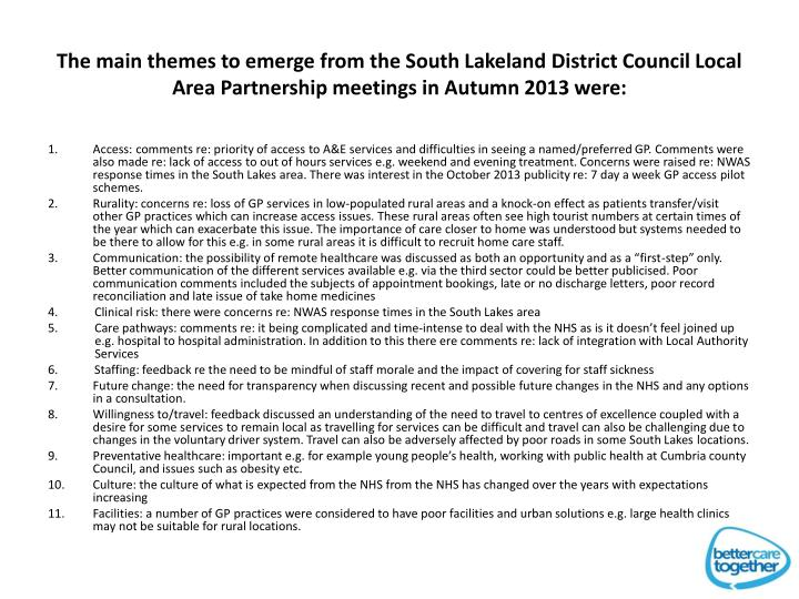 The main themes to emerge from the South Lakeland District Council Local Area Partnership