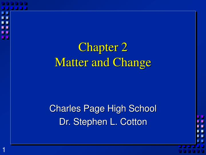 unit 2 review matter and change Matter and change part 2 – changes in matter slideshare uses cookies to improve functionality and performance, and to provide you with relevant advertising if you continue browsing the site, you agree to the use of cookies on this website.