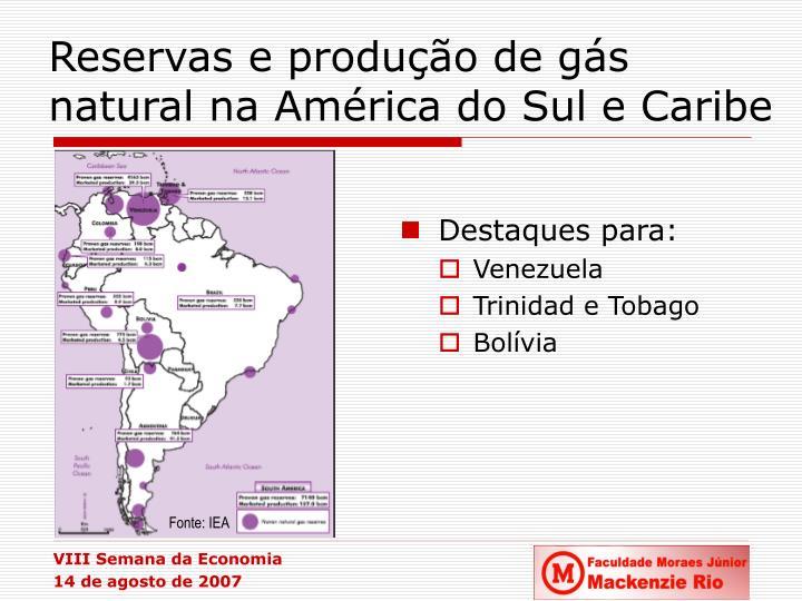 Reservas e produção de gás natural na América do Sul e Caribe