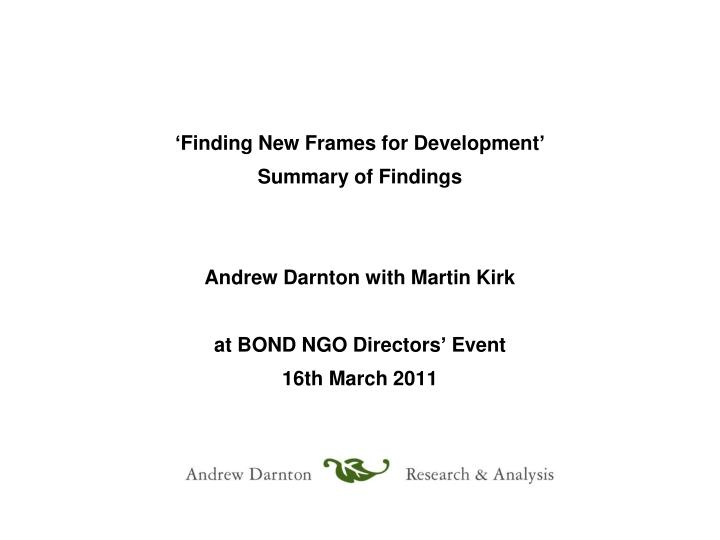 PPT - \'Finding New Frames for Development\' Summary of Findings ...