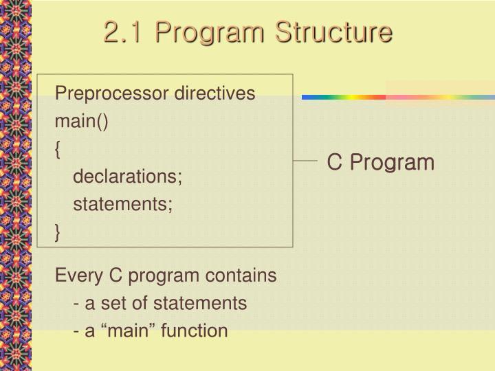 2.1 Program Structure