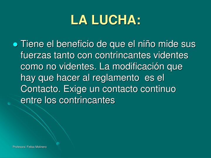 LA LUCHA: