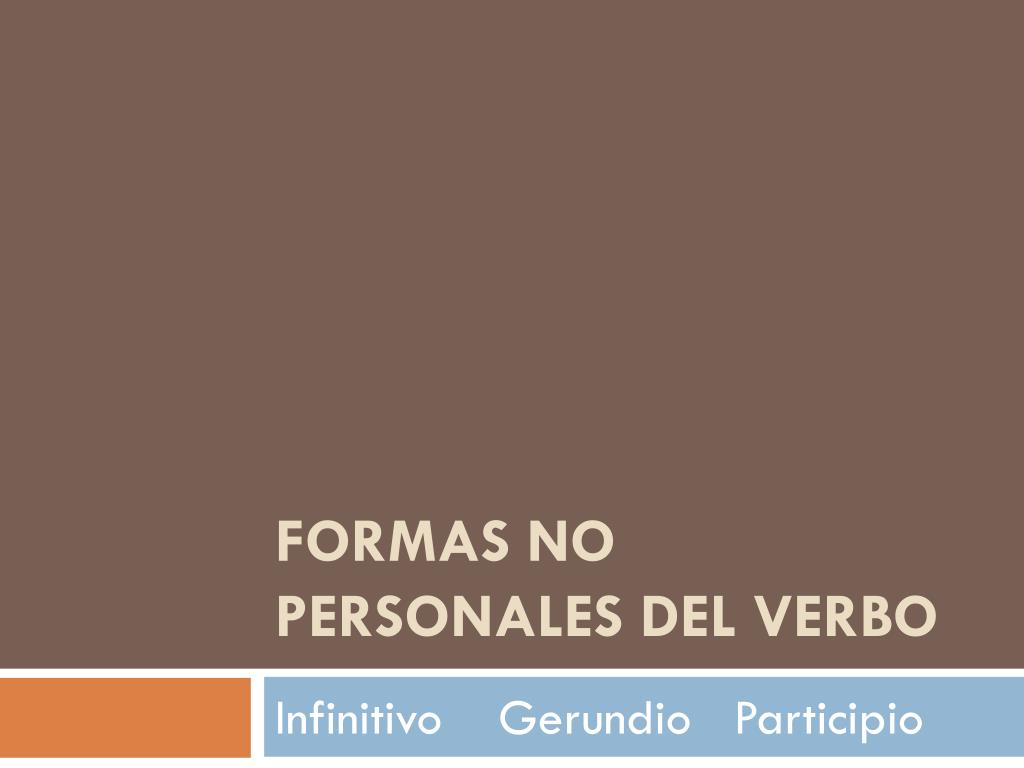 Ppt Formas No Personales Del Verbo Powerpoint Presentation Free Download Id 6996378