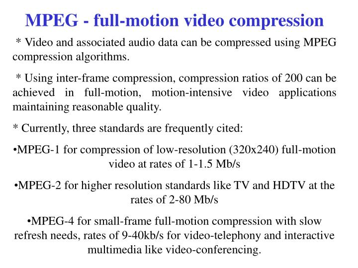 MPEG - full-motion video compression