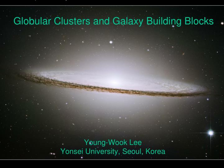 globular clusters and galaxy building blocks n.