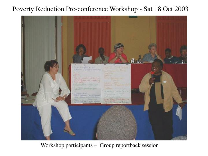 Poverty Reduction Pre-conference Workshop - Sat 18 Oct 2003
