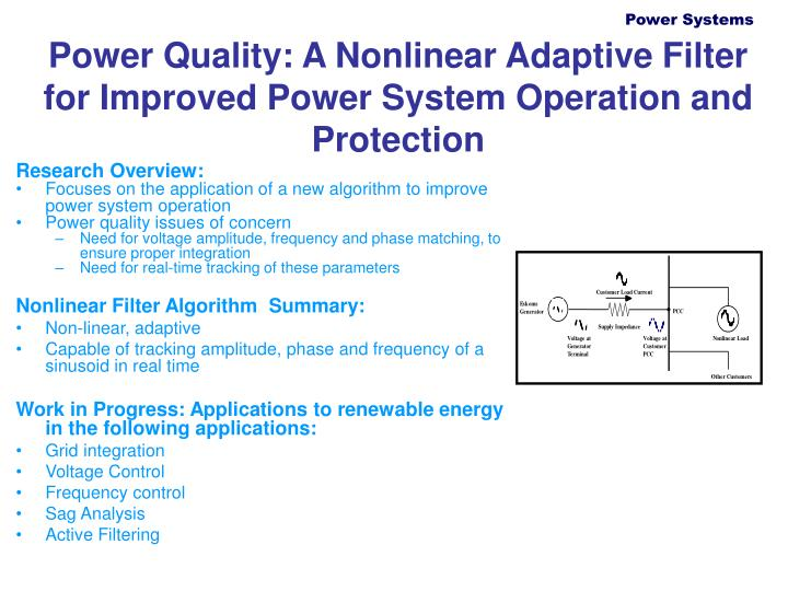 power quality issues and improvemrnt Transmission and distribution losses and improved reliability [4], power quality problems are also of power quality improvement for grid connected wind energy.