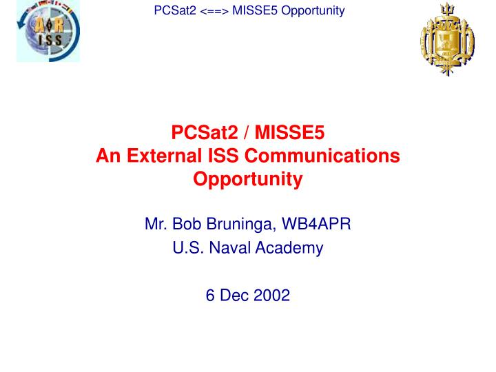 pcsat2 misse5 an external iss communications opportunity n.