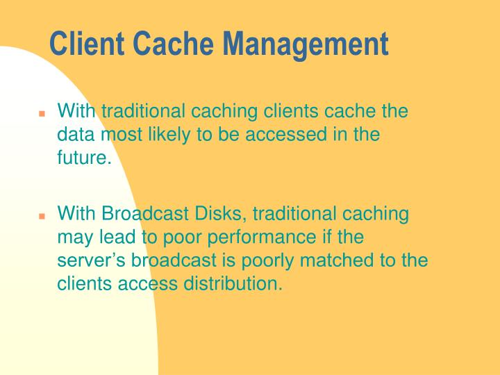 Client Cache Management