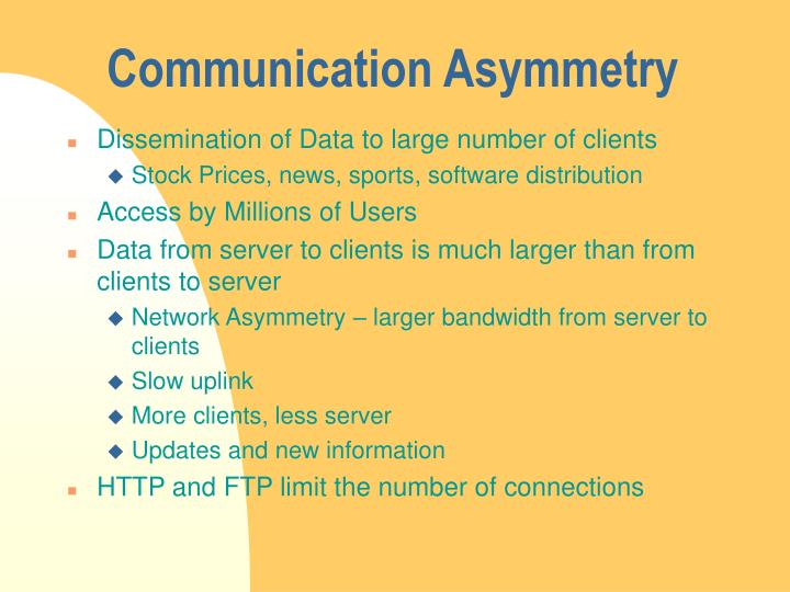 Communication asymmetry