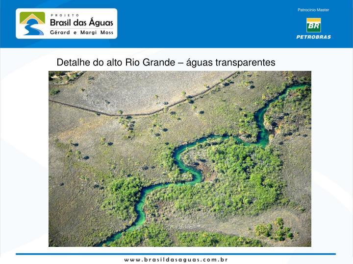 Detalhe do alto Rio Grande – águas transparentes
