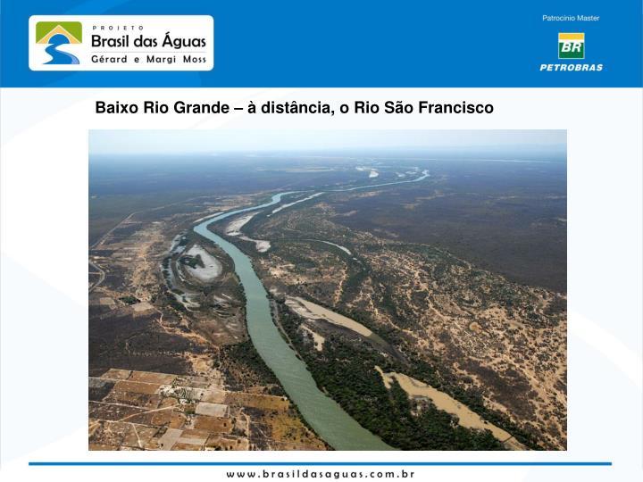 Baixo Rio Grande – à distância, o Rio São Francisco