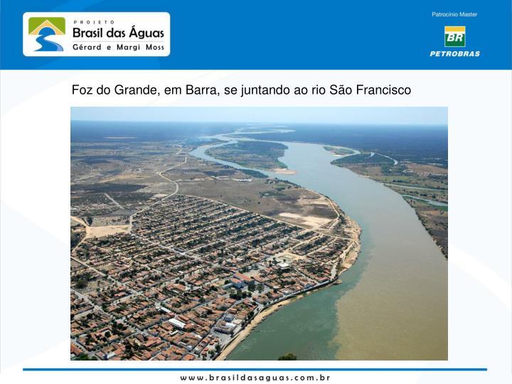 Foz do Grande, em Barra, se juntando ao rio São Francisco