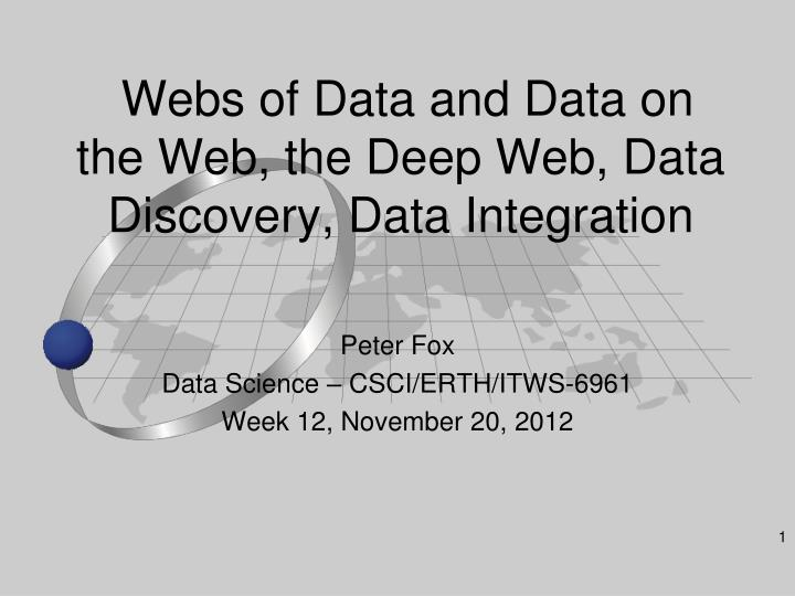 webs of data and data on the web the deep web data discovery data integration n.