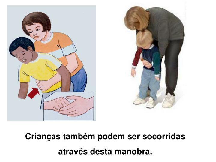 Crianças também podem ser socorridas