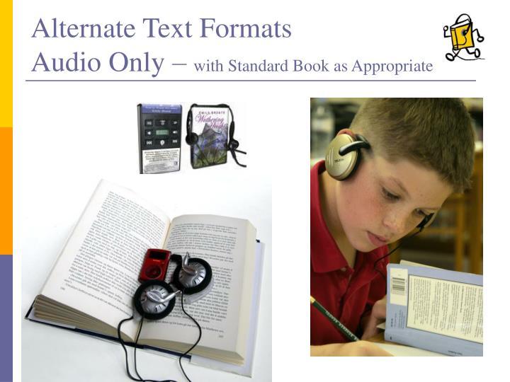 Alternate Text Formats
