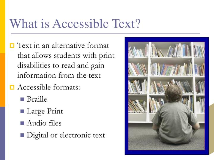 What is Accessible Text?