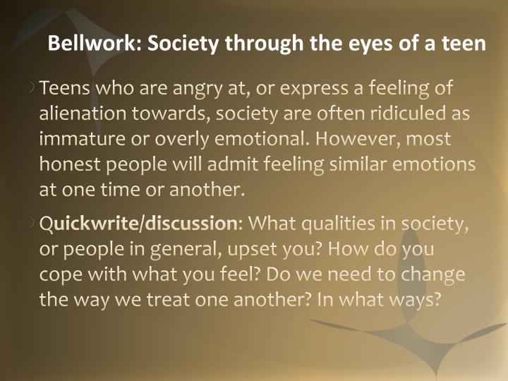 Bellwork: Society through the eyes of a teen