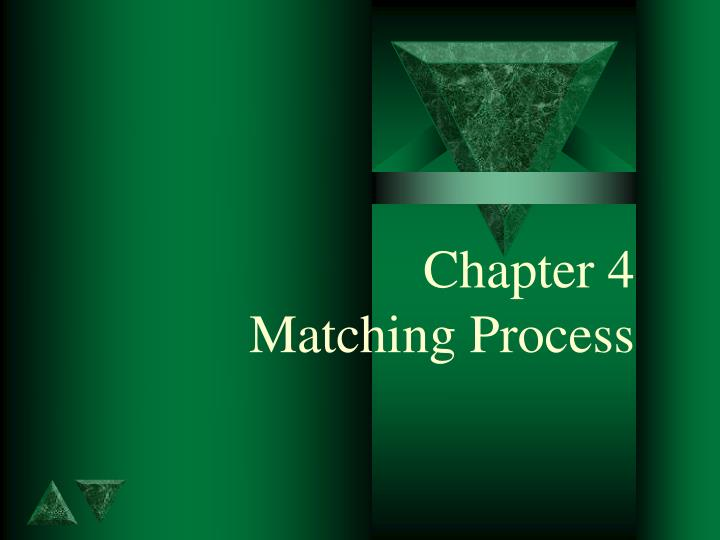 chapter 4 matching process n.