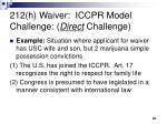 212 h waiver iccpr model challenge direct challenge