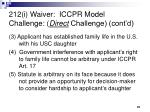 212 i waiver iccpr model challenge direct challenge cont d