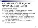 cancellation iccpr argument direct challenge cont d