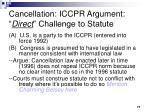 cancellation iccpr argument direct challenge to statute