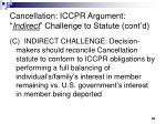 cancellation iccpr argument indirect challenge to statute cont d