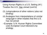 using human rights in a u s setting 1 treaties the u s has joined cont d