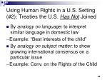 using human rights in a u s setting 2 treaties the u s has not joined