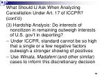 what should ij ask when analyzing cancellation under art 17 of iccpr cont d