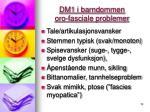 dm1 i barndommen oro fasciale problemer