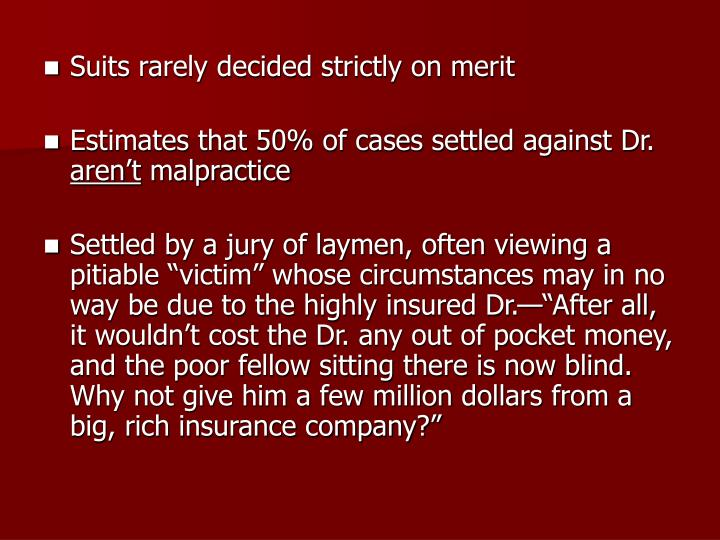 Suits rarely decided strictly on merit