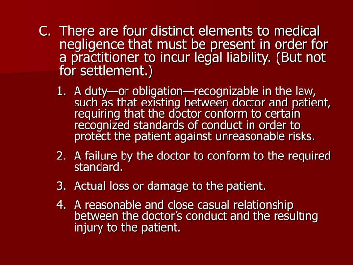 There are four distinct elements to medical negligence that must be present in order for a practitio...