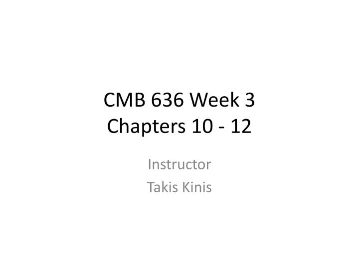 Cmb 636 week 3 chapters 10 12
