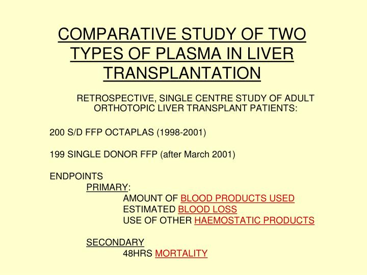 COMPARATIVE STUDY OF TWO TYPES OF PLASMA IN LIVER TRANSPLANTATION