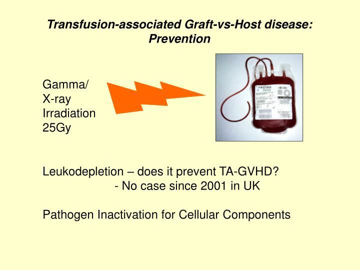 Transfusion-associated Graft-vs-Host disease: Prevention