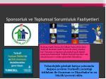 sponsorluk ve toplumsal sorumluluk faaliyetleri