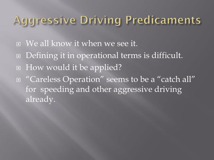 Aggressive Driving Predicaments