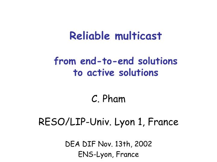 reliable multicast from end to end solutions to active solutions n.