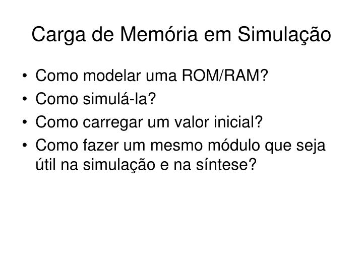 Carga de Memória em Simulação