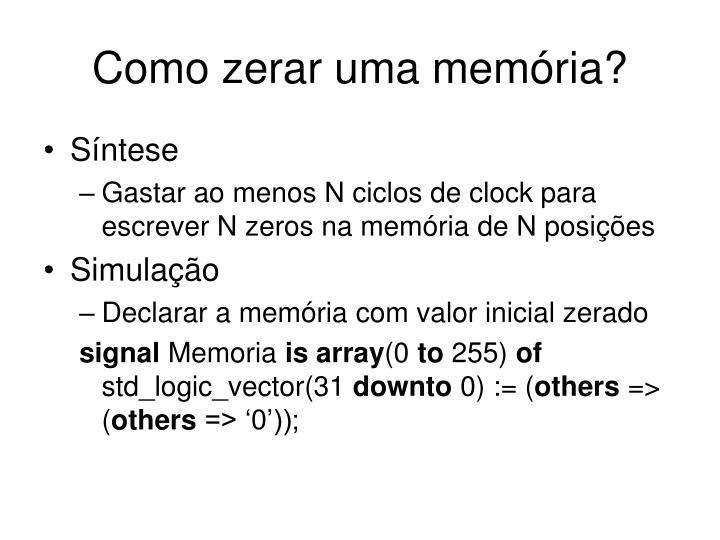 Como zerar uma memória?