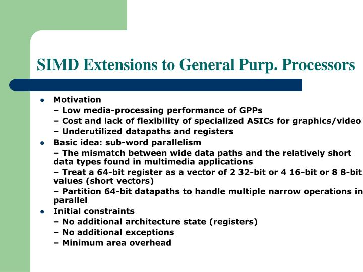 SIMD Extensions to General Purp. Processors