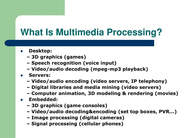 What is multimedia processing