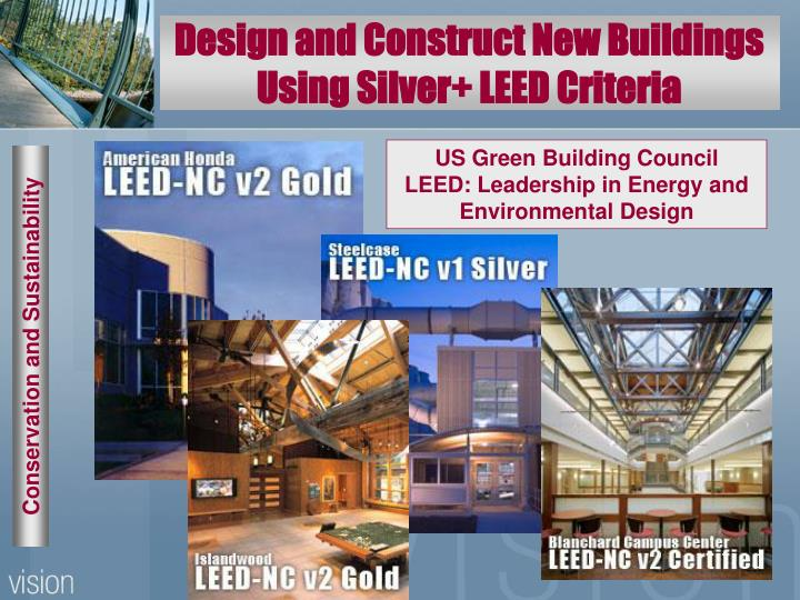Design and Construct New Buildings Using Silver+ LEED Criteria