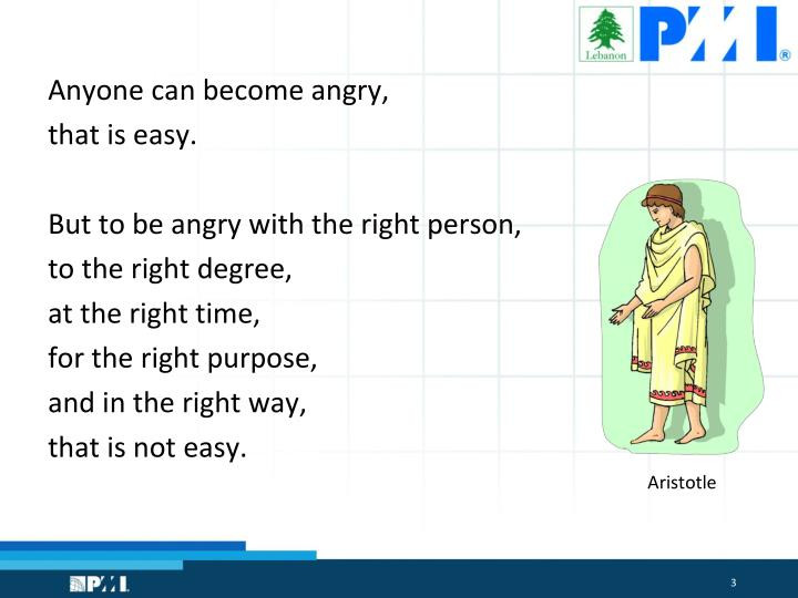 Anyone can become angry,