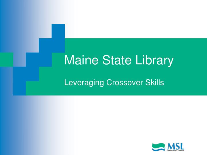 Maine state library leveraging crossover skills