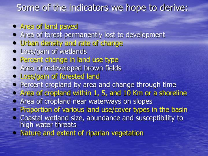 Some of the indicators we hope to derive: