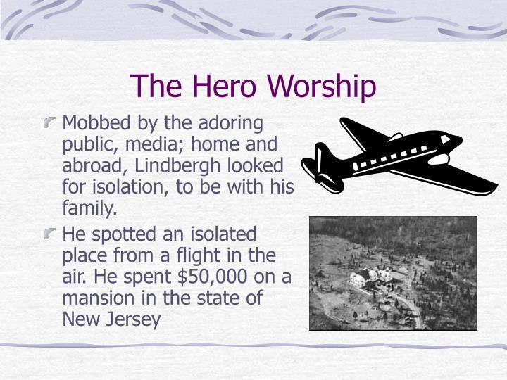 The Hero Worship